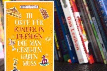 111 Orte für Kinder in Dresden Buch
